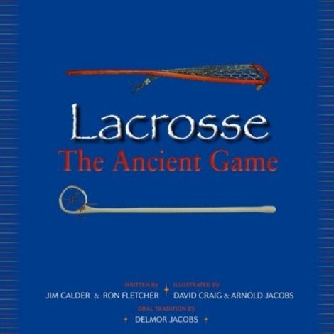 Lacrosse - The Ancient Game Book